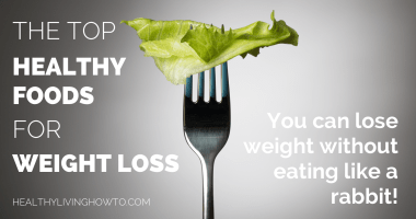 Top 9 Healthiest Foods to Eat to Lose Weight