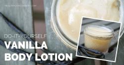 Vanilla Body Lotion | healthylivinghowto.com