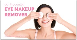 DIY Eye Makeup Remover healthylivinghowto.com