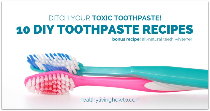 Ditch Your Toxic Toothpaste! 10 DIY Toothpaste Recipes | healthylivinghowto.com