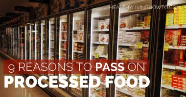 9 Reasons To Pass On Processed Food