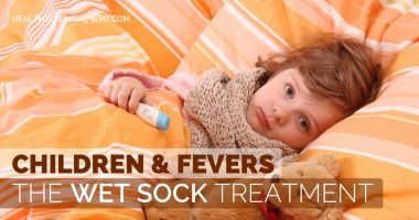 Children & Fevers: The Wet Sock Treatment