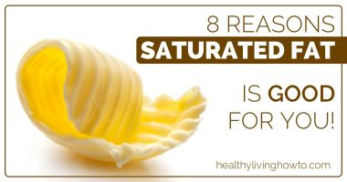 8 Reasons Saturated Fat Is Good For You