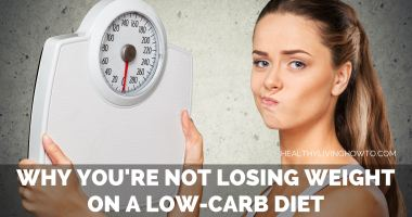 Why You're Not Losing Weight on a Low-Carb Diet