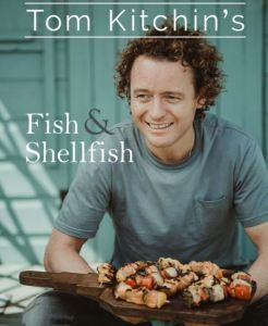 Tom Kitchen's Fish & Shellfish cookbook