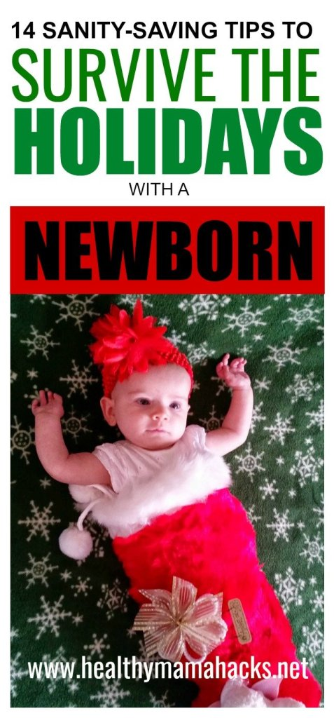 14 great sanity-saving tips for surviving the holidays with a newborn!
