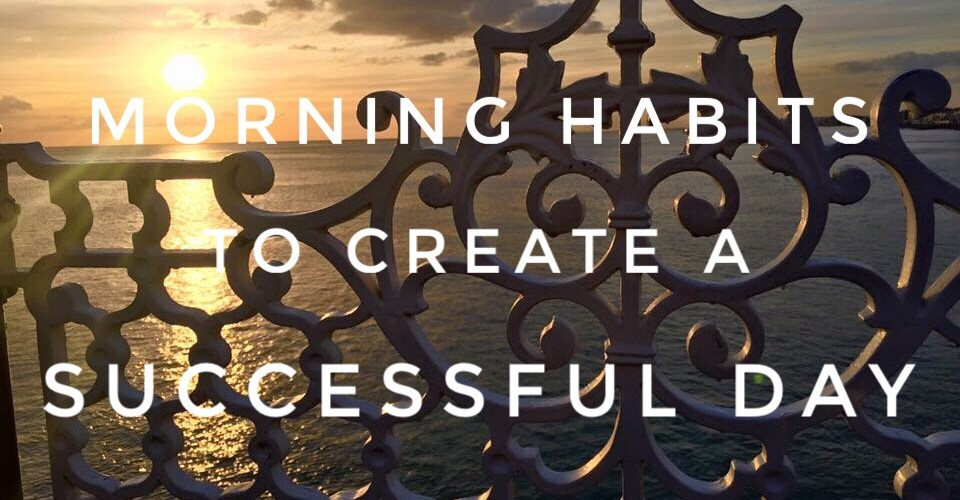 Morning habits to create a successful day