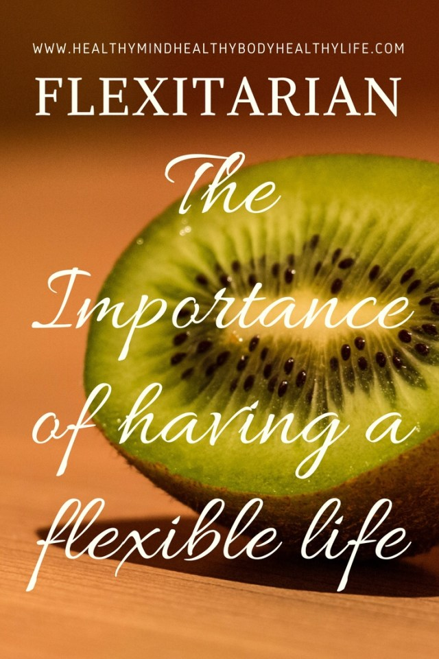Flexitarian, the importance of having a flexible life
