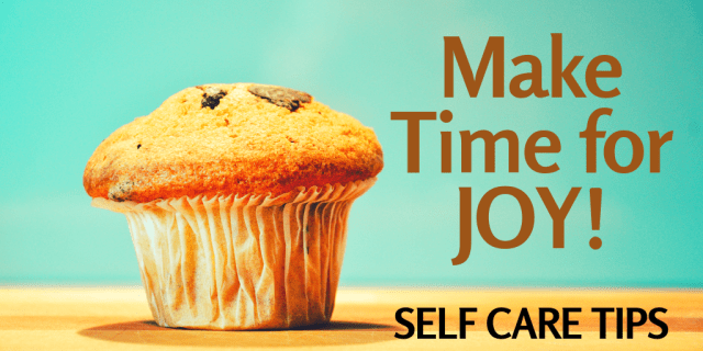 It is important to make time for joy in your life as part of your self care routine, enjoy 7 days of self care tips with this article!