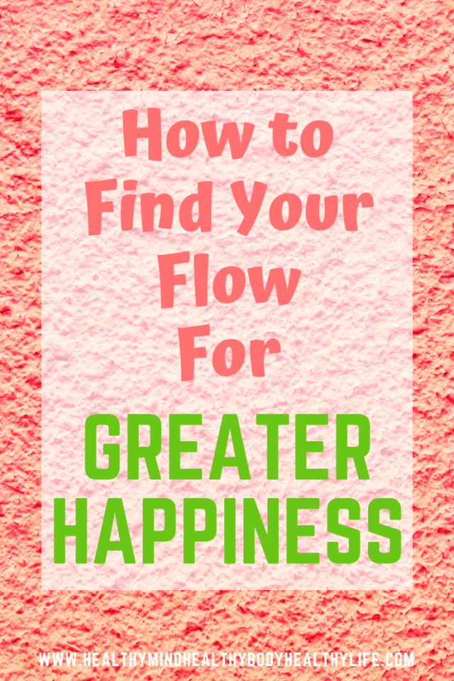 How you can find your flow and why it is important for happiness. Being in flow in every aspect of your life boosts your mood and decreases anxiety