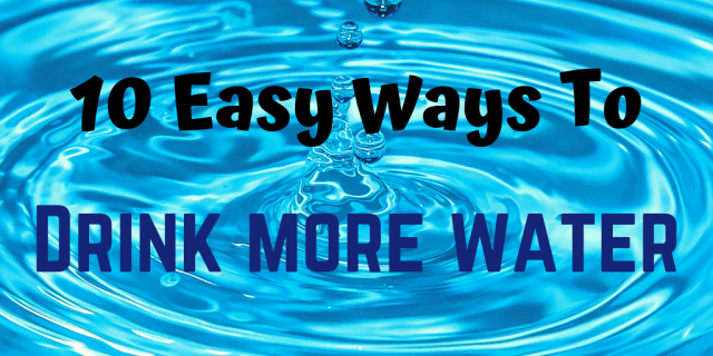 10 easy ways to help you drink more water to improve overall health, digestion and allow you to feel more refreshed and energised