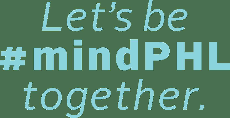 lets be mindPHL together
