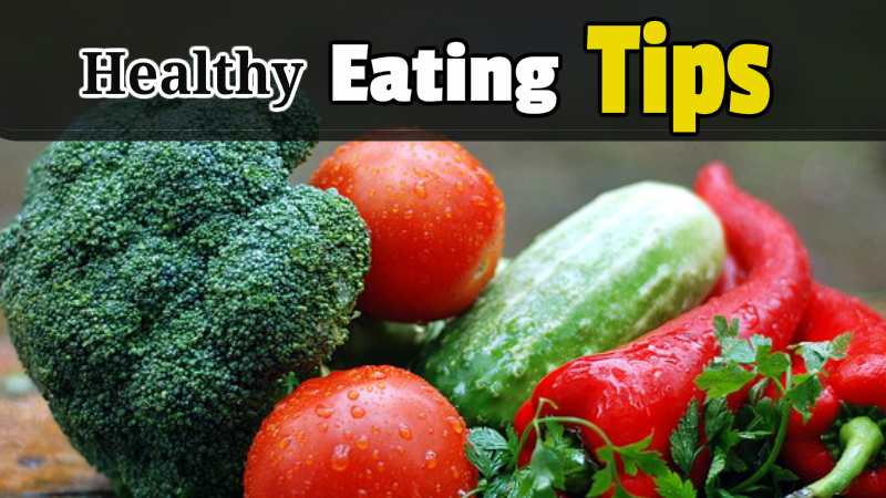 Healthy Eating Tips.