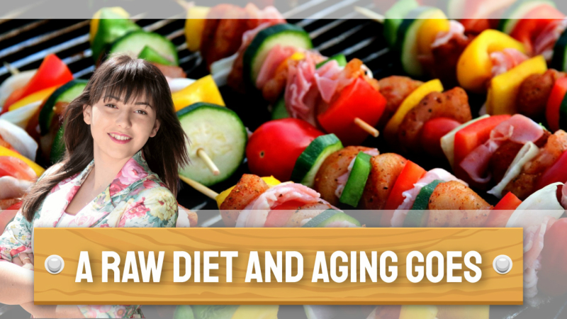 A Raw Diet and Aging