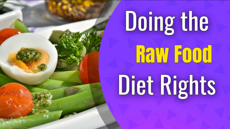 Doing the Raw Food Diet Right