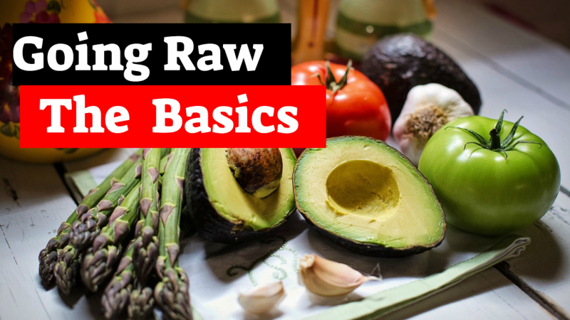 Going Raw – The  Basics