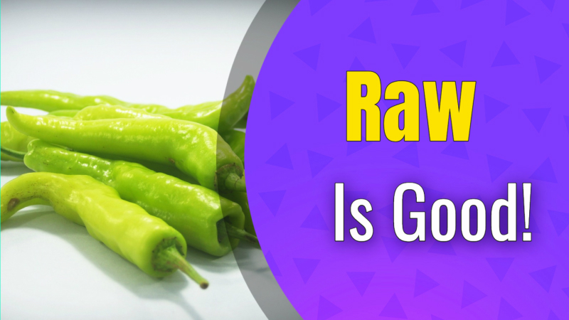 Raw Is Good!