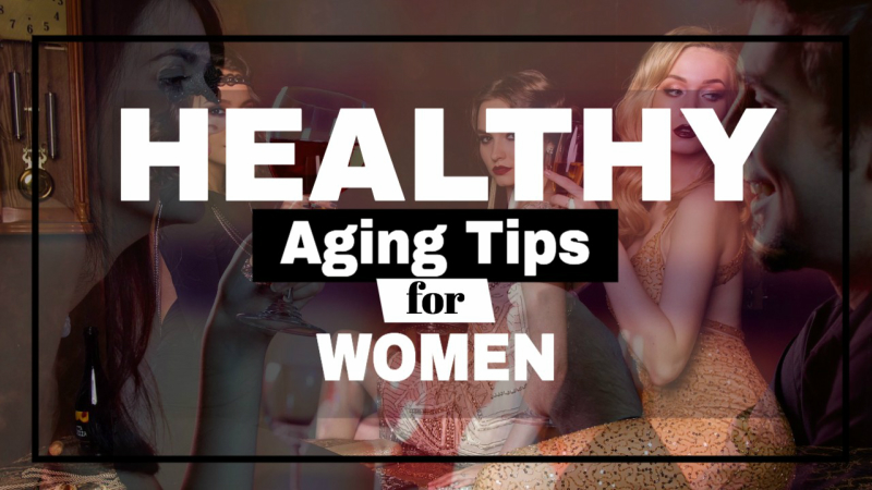 Healthy Aging Tips for Women
