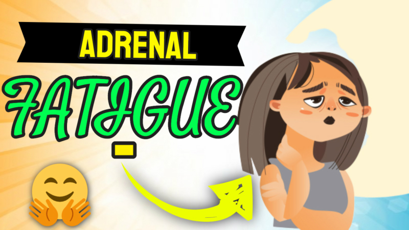 Adrenal Fatigue: Learn What it is and How to Treat it