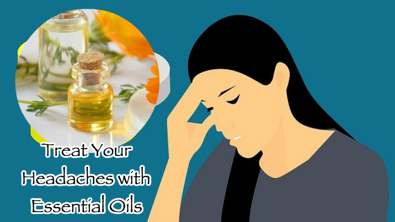 Treat Your Headaches with Essential Oils