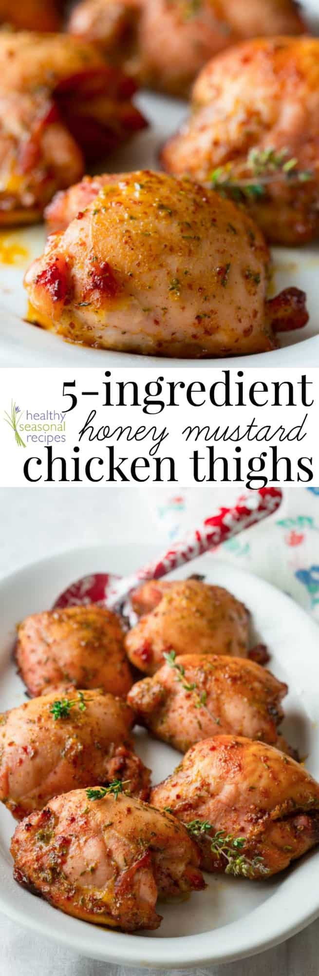 These easy honey mustard chicken thighs are perfect for busy weeknights! Kids love this recipe, plus it only uses 5 ingredients. Win-win! #honey #mustard #honeymustard #chicken #chickenthighs #5ingredients #easy #healthy #familyfriendly #kidfriendly #weeknight #dinner #dinnerrecipe #chickenrecipe #glutenfree