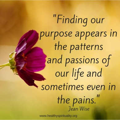 Finding our purpose series. www.healthyspirituality.org