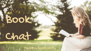 Let God Be Present – Healthy Spirituality Book Chat