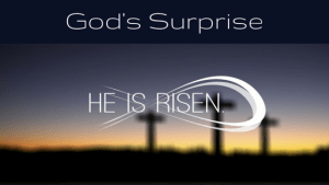 Easter – Don't Miss God's Surprise!