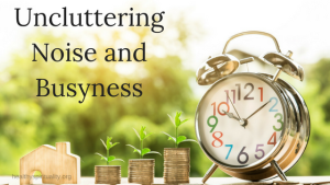 Uncluttering Noise and Busyness