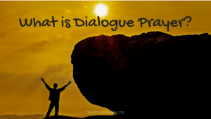 Dialogue Prayer – A Spiritual Retreat Practice