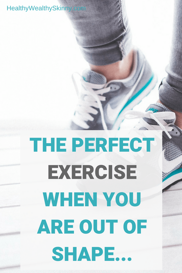 The Perfect Exercise When You Are Out of Shape