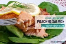 Poaching salmon in the slow cooker give the salmon so much wonderful flavor! #ditchthecarbs #slowcookerpoachedsalmon #poachedsalmon #salmon #slowcooker #familymeals #lowcarb #keto