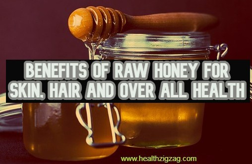 Benefits Of Raw Honey For Skin, Hair and Over All Health