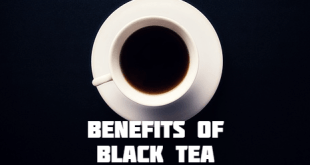 7 BENEFITS OF BLACK TEA THAT YOU SURELY DO NOT KNOW