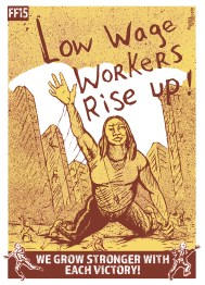 """Poster Syndicate """"Low Wage Workers Rise Up!"""" screenprint 2016"""