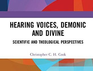 New Publication: Hearing Voices, Demonic and Divine: Scientific and Theological Perspectives