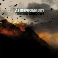 Asidefromaday - Chasing Shadows - 2012