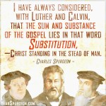 Substitution (Luther, Calvin) -Spurgeon Photo Quote