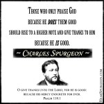 Thanksgiving He is Good - Spurgeon Picture Quote