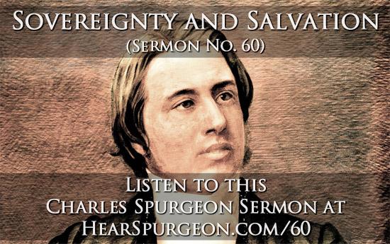 60. Sovereignty and Salvation, Spurgeon Sermon, sermon 60,