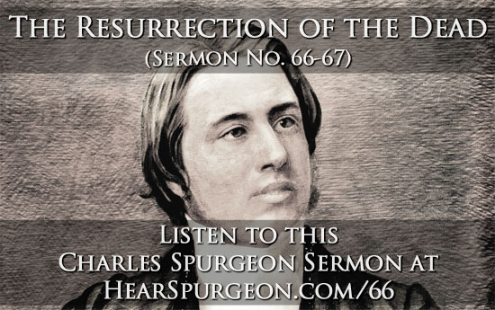 66-67. resurrection dead spurgeon audio post poic