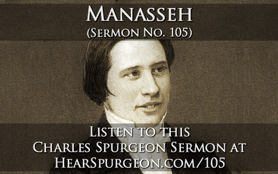 sermon 105, manasseh, 2 chronicles, spurgeon music hall, spurgeon, music hall