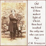 98. Insulted Christ Jesus Only Save - Charles Spurgeon Young Sermon Photo Quote