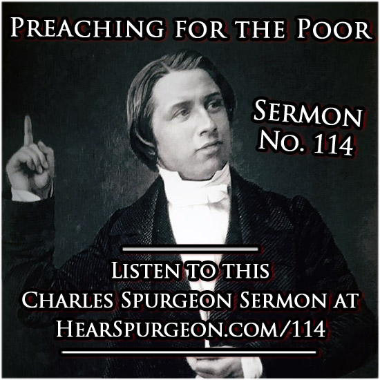 sermon 114, Preaching for the Poor, young spurgeon sermon audio, matthew,