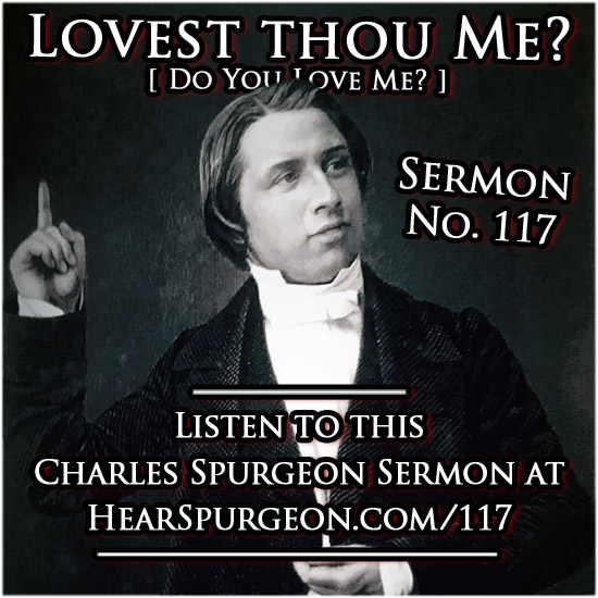 sermon 117, Lovest thou Me?, spurgeon, charles spurgeon young man, john 21, do you love me