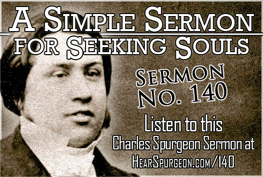 simple sermon seeking souls, sermon 140, spurgeon 140, spurgeon gospel, evangelism, romans 10,
