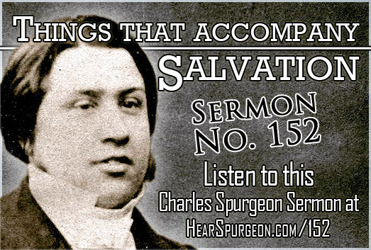 sermon 152, Things accompany Salvation, spurgeon sermon audio, hebrews 6