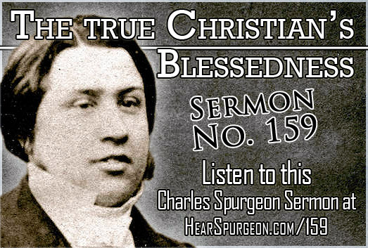true Christian's Blessedness, sermon 159, charles spurgeon young, sermon audio, romans 8,