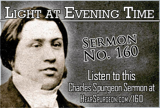 Light Evening Time, sermon 160, spurgeon listen, zechariah 14,