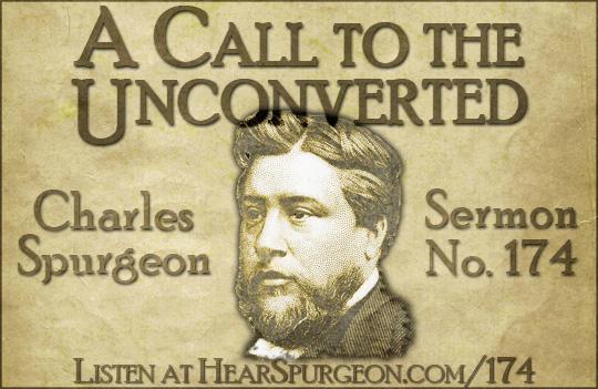 Call Unconverted, galatians 3, charles spurgeon sermon audio, repent and believe, gospel sermon audio, sermon 174, spurgeon sermon,